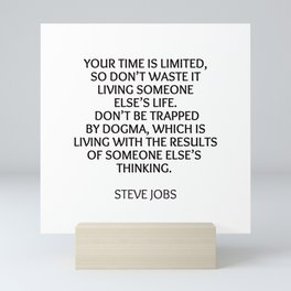 STEVE JOBS - YOUR TIME IS LIMITED Mini Art Print