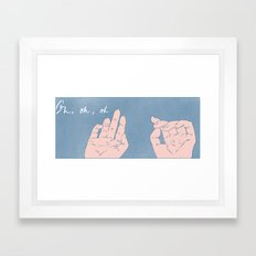 Oh, oh, oh Framed Art Print