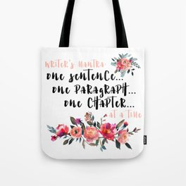 Writer's Mantra: One Sentence at a Time Tote Bag