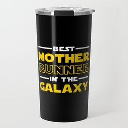 Best Mother Runner In The Galaxy Travel Mug