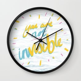 Your Are Not Invisible Wall Clock