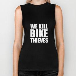 We Kill Bike Thieves Cycling Tough Crime T-Shirt Biker Tank