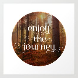 Enoy the journey  Inspirational quote design Art Print