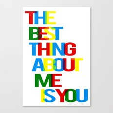 The best thing about me is you - poster A3 print Canvas Print