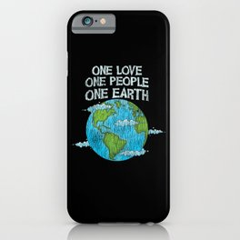 One Love One People Planet Climat Change Earth Day iPhone Case