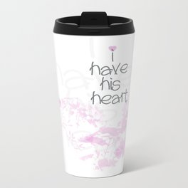 I have his heart Metal Travel Mug