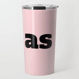 As If - Pink Travel Mug