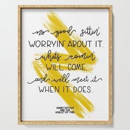 What's comin' will come.. Hagrid | J.K Rowling quote Serving Tray
