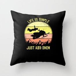 Snowmobiling Life Is Simple Just Add Snow Snowmobile Throw Pillow