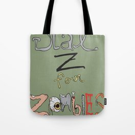 """Dial """"Z"""" for Zombies Tote Bag"""