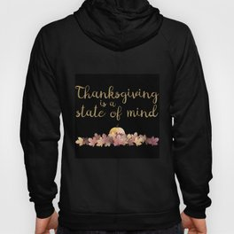 Thanksgiving is a state of mind  black background Hoody
