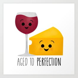 Aged To Perfection - Wine & Cheese Art Print