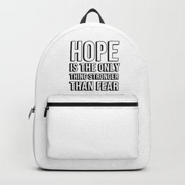 HOPE is the only thing stronger than fear Backpack