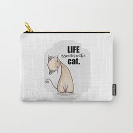 Life is Sweeter with a Cat Carry-All Pouch