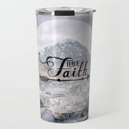 Have Faith Inspirational Typography Over Mountain Travel Mug