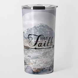 Have Faith Inspirational Typography Over Mountain Travel Mug