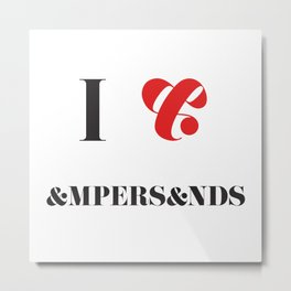 I heart Ampersands Metal Print