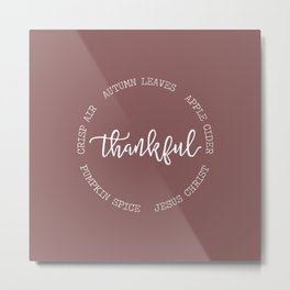 Thankful for Jesus and Autumn Metal Print