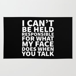 I Can't Be Held Responsible For What My Face Does When You Talk (Black & White) Rug