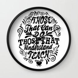 Those That Understand, Teach! Wall Clock