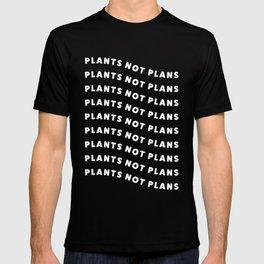 Plants Not Plans T-shirt