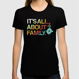 It's All About Family T-shirt