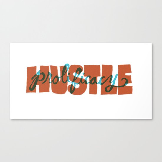 Hustle & Prolificacy Canvas Print