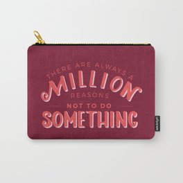 Always a Million Reasons Carry-All Pouch