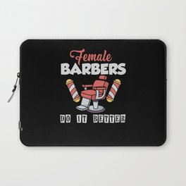 Female Barbers Do It Better Laptop Sleeve