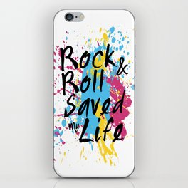 Rock & Roll Saved My Life iPhone Skin