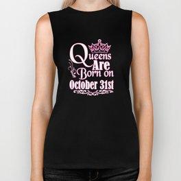 Queens Are Born On October 31st Funny Birthday T-Shirt Biker Tank