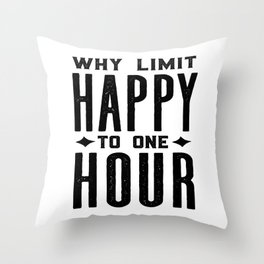 Why Limit Happy To One Hour,BAR WALL DECOR, Home Bar Decor,Celebrate Life,Whiskey Quote Throw Pillow