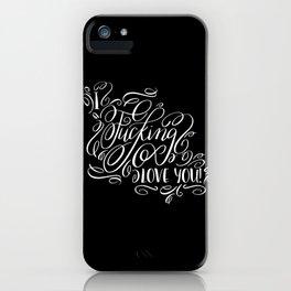 I Fucking Love You Calligraphy Flourished Design iPhone Case