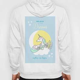 Believe in your dreams - Cute Unicorn in the clouds Hoody