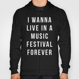 Live Music Festival Quote Hoody