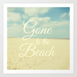 Gone To The Beach Art Print