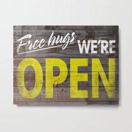 Free Hugs We're Open Metal Print