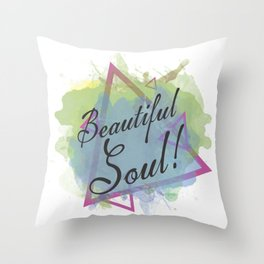 Beautiful Soul Throw Pillow