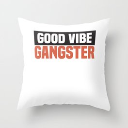 good vibe gangster criminal with good vibes Throw Pillow