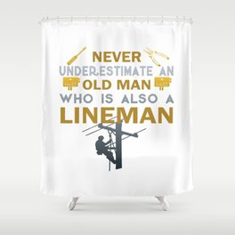 Old Man - A Lineman Shower Curtain