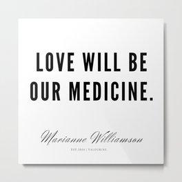 63 |  Marianne Williamson Quotes | 190812 Metal Print