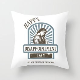 Great Disappointment Throw Pillow