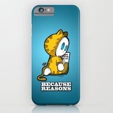 Because reasons... iPhone 6s Slim Case