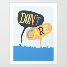 Sea Don't Care Art Print