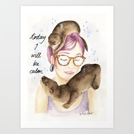 Today I Will Be Calm Art Print