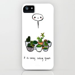 It Is Easy Being Green iPhone Case