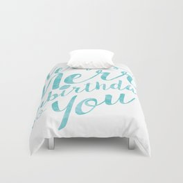 A very merry unbirthday to you Duvet Cover