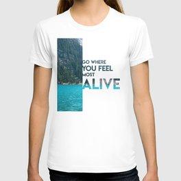 Go Feel Alive T-shirt