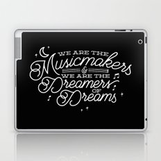 We are the dreamers of dreams Laptop & iPad Skin