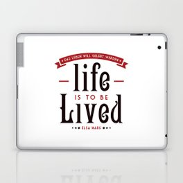 Life is to be LIVED Laptop & iPad Skin
